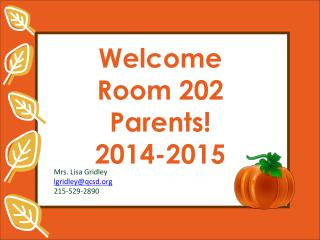 Welcome Room 202 Parents! 2014-2015
