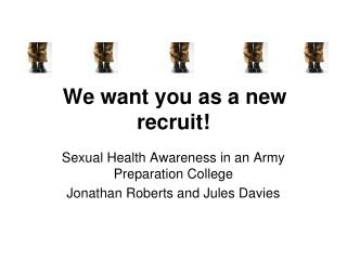 We want you as a new recruit!