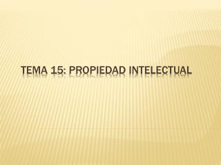 tema 15:  propiedad  intelectual