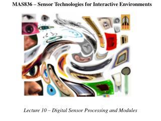 MAS836   Sensor Technologies for Interactive Environments