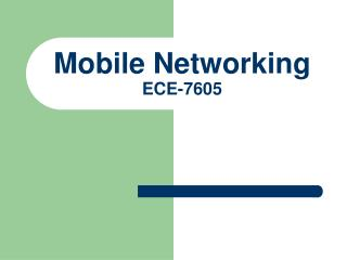 Mobile Networking ECE-7605
