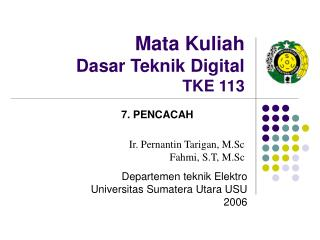 Mata Kuliah Dasar Teknik Digital TKE 113