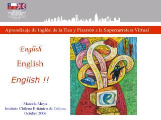 Aprendizaje de Inglés: de la Tiza y Pizarrón a la Supercarretera Virtual