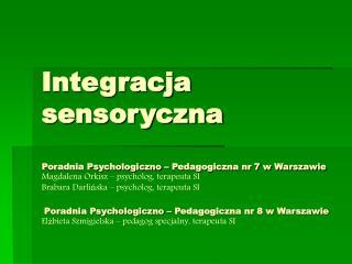 Integracja sensoryczna  to: