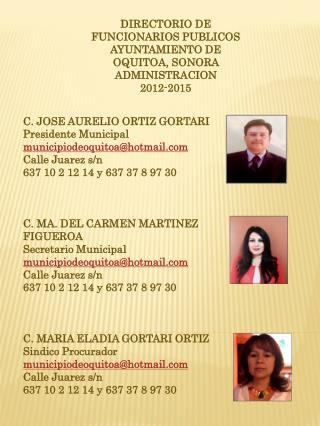 DIRECTORIO DE FUNCIONARIOS PUBLICOS AYUNTAMIENTO DE OQUITOA, SONORA ADMINISTRACION  2012-2015