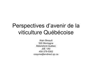 Perspectives d'avenir de la viticulture Québécoise