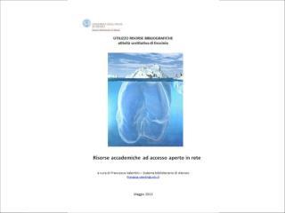 Open Access  Risorse accademiche   ad accesso aperto in rete Trento,  29 maggio 2013