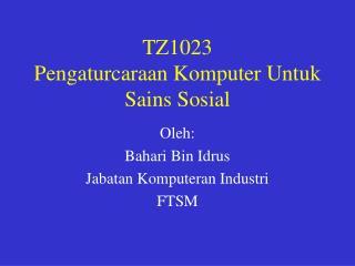 TZ1023 Pengaturcaraan Komputer Untuk Sains Sosial