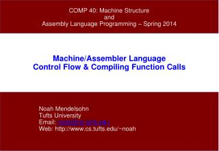 Machine/Assembler Language Control Flow &  Compiling Function Calls