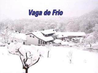 Vaga de Frio