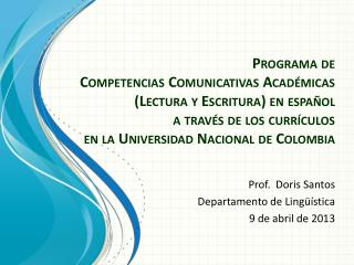 Prof.  Doris Santos Departamento de Lingüística 9 de abril de 2013