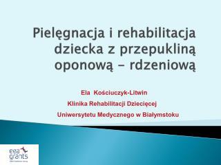Pielęgnacja i rehabilitacja dziecka z przepukliną oponową - rdzeniową