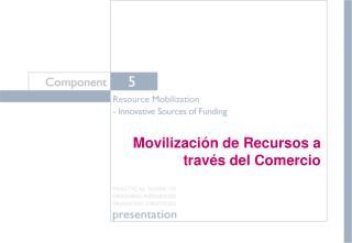 Movilización de Recursos a través del Comercio