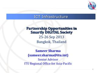 Sameer Sharma (sameer.sharma@itut) Senior Advisor ITU Regional Office for Asia-Pacific