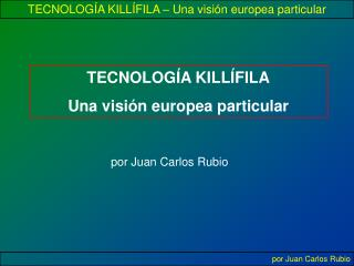TECNOLOGÍA KILLÍFILA Una visión europea particular