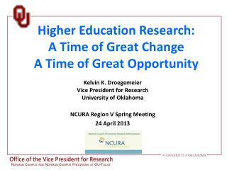Higher Education Research: A Time of Great Change A Time of Great Opportunity