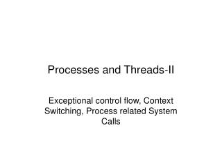 Processes and Threads-II
