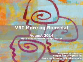 VRI M�re og Romsdal August 2014 M�te med virkemiddelapparatet