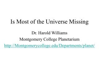 Is Most of the Universe Missing