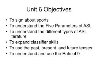 Unit 6 Objectives