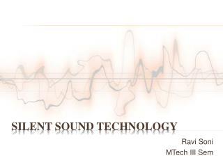 SILENT SOUND TECHNOLOGY
