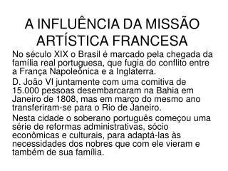 A INFLUÊNCIA DA MISSÃO ARTÍSTICA FRANCESA