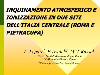 INQUINAMENTO ATMOSFERICO E IONIZZAZIONE IN DUE SITI  DELL�ITALIA CENTRALE (ROMA E PIETRACUPA)