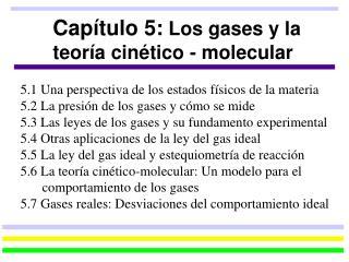 Capítulo 5:  Los gases y la teoría cinético - molecular