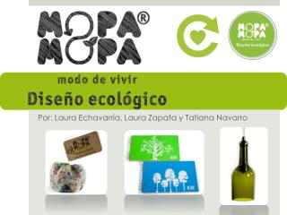 Por : Laura  Echavarría , Laura Zapata  y  Tatiana Navarro