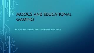 Moocs  and Educational Gaming