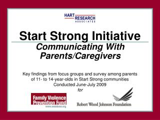 Key findings from focus groups and survey among parents  of 11- to 14-year-olds in Start Strong communities Conducted Ju