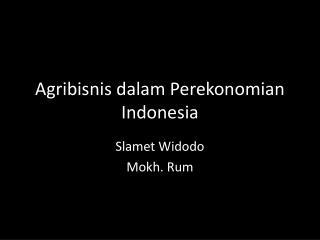 Agribisnis dalam Perekonomian Indonesia