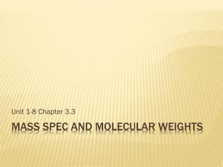 Mass spec and molecular Weights