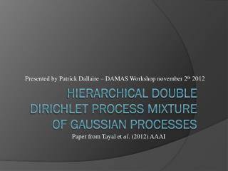 Hierarchical Double Dirichlet Process Mixture of Gaussian Processes