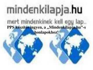 """PPS készítés ingyen, a """"Mindenkilapja.hu""""-s honlapokhoz!"""