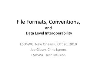 File Formats, Conventions, and  Data Level Interoperability