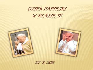 Dzie ń  Papieski w klasie 1E