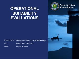 OPERATIONAL SUITABILITY EVALUATIONS