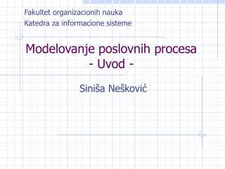Modelovanje poslovnih procesa - Uvod -