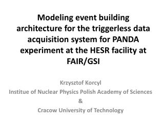 Krzysztof  Korcyl Institue  of  Nuclear Physics Polish Academy  of  Sciences &