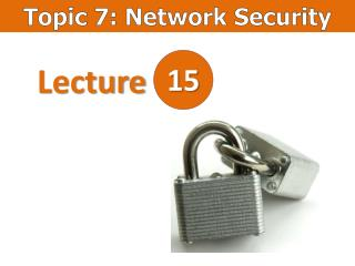 Topic 7: Network Security