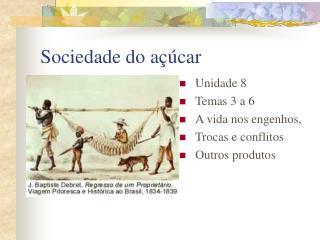 Sociedade do a��car