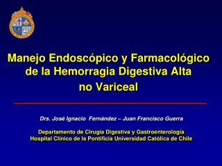 Manejo Endosc pico y Farmacol gico de la Hemorragia Digestiva Alta no Variceal