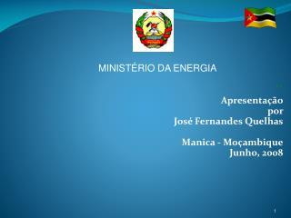 ´` Apresentação por  José Fernandes Quelhas Manica  - Moçambique Junho, 2008