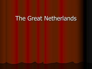 The Great Netherlands