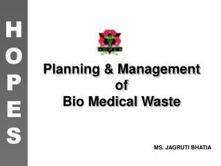 Planning & Management of  Bio Medical Waste