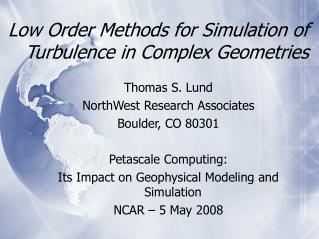 Low Order Methods for Simulation of Turbulence in Complex Geometries