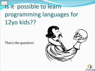 Is it  possible to learn programming languages for 12yo kids??