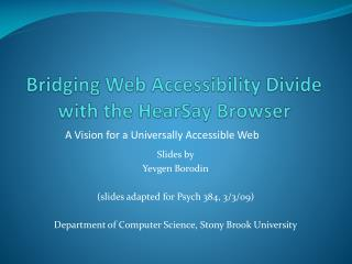 Bridging Web Accessibility Divide with the HearSay Browser