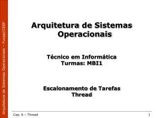 Arquitetura  de  Sistemas Operacionais Técnico em Informática  Turmas : MBI1